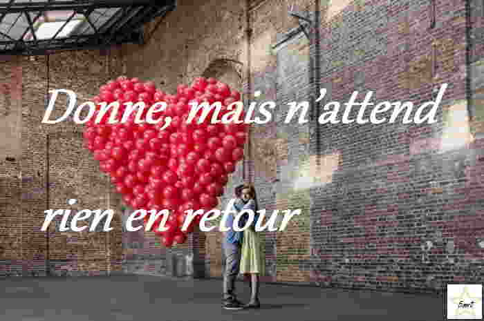 Donne, mais n'attend rien en retour